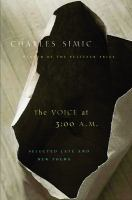 The voice at 3:00 a.m. : selected late & new poems