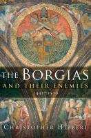 The Borgias and Their Enemies
