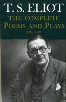 The Complete Poems and Plays 1909-1950