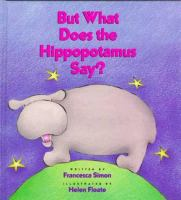 But What Does the Hippopotamus Say?