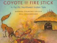 Coyote and the Fire Stick