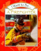 I Want to Be-- A Firefighter
