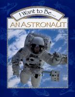 I Want to Be-- An Astronaut