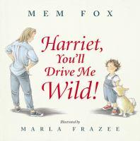 Harriet, You'll Drive Me Wild