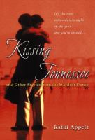 Kissing Tennessee And Other Stories From The Stardust Dance