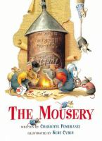 The Mousery / Written by Charlotte Pomerantz ; Illustrated by Kurt Cyrus
