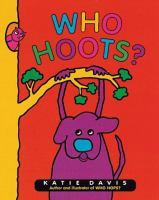 Who Hoots? / Written and Illustrated by Katie Davis