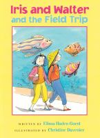 Iris and Walter and the Field Trip
