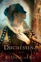 Duchessina, A Novel of Catherine De' Medici