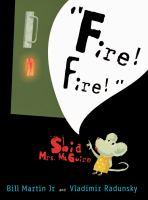 """""""Fire! Fire!"""" Said Mrs. McGuire"""