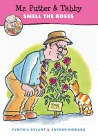 Mr. Putter & Tabby Smell the Roses