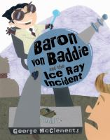 Baron Von Baddie and the Ice Ray Incident