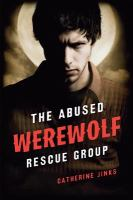 The Abused Werewolf Rescue Group / Catherine Jinks