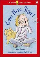 Come Here, Tiger!