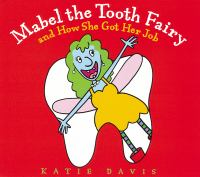 Mabel the Tooth Fairy and How She Got Her Job