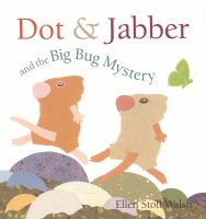 Dot & Jabber and the Big Bug Mystery