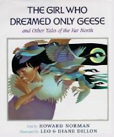 The Girl Who Dreamed Only Geese, and Other Tales of the Far North