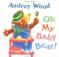 Oh My Baby Bear!