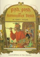 Pish, Posh, Said Hieronymus Bosch