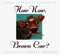 How Now, Brown Cow?