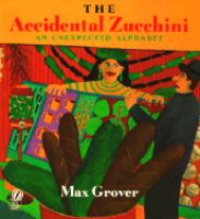 The Accidental Zucchini