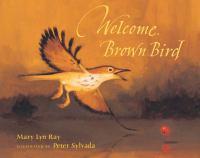 Welcome, Brown Bird