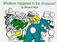 Whatever Happened to the Dinosaurs?