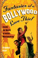 Fantasies of A Bollywood Love Thief