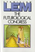 The Futurological Congress (from the Memoirs of Ijon Tichy)