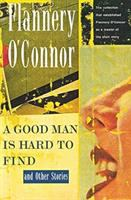 A Good Man Is Hard to Find, and Other Stories