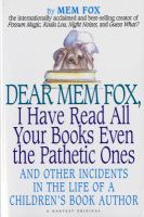 Dear Mem Fox, I Have Read All your Books Even the Pathetic O