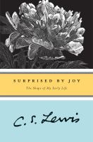 Surprised by joy : the shape of my early life