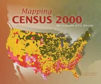 Mapping Census 2000, the Geography of U.S. Diversity, 2000