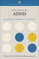 IF YOUR ADOLESCENT HAS ADHD: AN ESSENTIAL RESOURCE FOR PARENTS