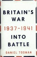 Britain's War Into Battle,1937-1941