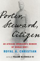 PORTER, STEWARD, CITIZEN: AN AFRICAN AMERICAN'S MEMOIR OF WORLD WAR I