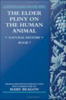 The Elder Pliny on the Human Animal