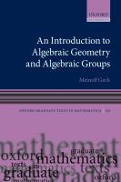 An Introduction to Algebraic Geometry and Algebraic Groups