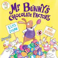 Mr Bunny's Chocolate Factory.