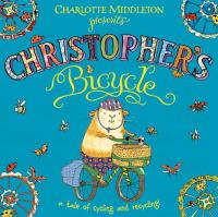 Charlotte Middleton Presents Christopher's Bicycle