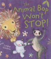 The Animal Bop Won't Stop /[text By] Jan Ormerod ; [illustrations By] Lindsey Gardiner
