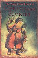 The Young Oxford Book Of Christmas Stories