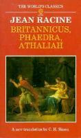 Britannicus ; Phaedra ; Athaliah