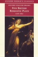 Five Romantic Plays, 1768-1821