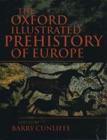 The Oxford Illustrated History of Prehistoric Europe