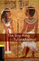 The Boy-king Tutankhamun