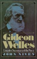 Gideon Welles; Lincoln's Secretary of the Navy