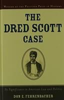 The Dred Scott Case, Its Significance in American Law and Politics