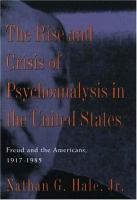 The Rise and Crisis of Psychoanalysis in the United States
