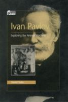 Ivan Pavlov: Exploring the Animal Machine (Oxford Portraits in Science)